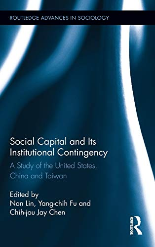 Social Capital and Its Institutional Contingency: A: Nan Lin (Editor),