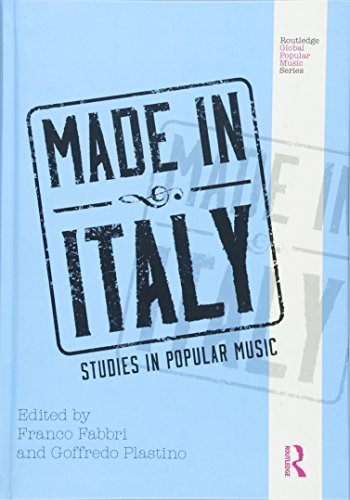 9780415899765: Made in Italy: Studies in Popular Music (Routledge Global Popular Music Series)