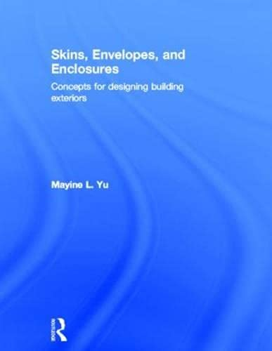 9780415899789: Skins, Envelopes, and Enclosures: Concepts for Designing Building Exteriors