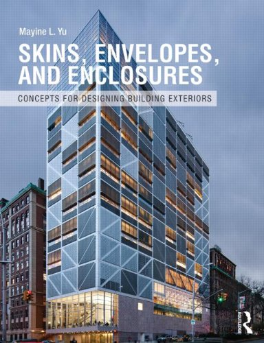 9780415899796: Skins, Envelopes, and Enclosures: Concepts for Designing Building Exteriors