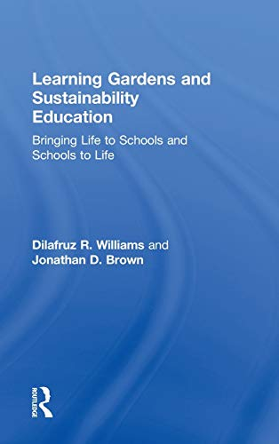 9780415899819: Learning Gardens and Sustainability Education: Bringing Life to Schools and Schools to Life