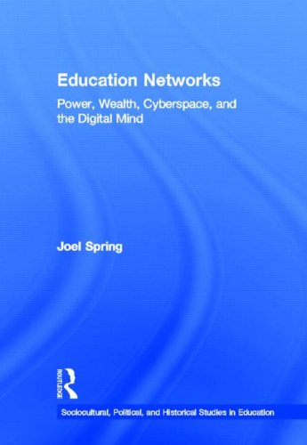 9780415899833: Education Networks: Power, Wealth, Cyberspace, and the Digital Mind (Sociocultural, Political, and Historical Studies in Education)