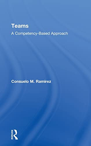 9780415899864: Teams: A Competency Based Approach