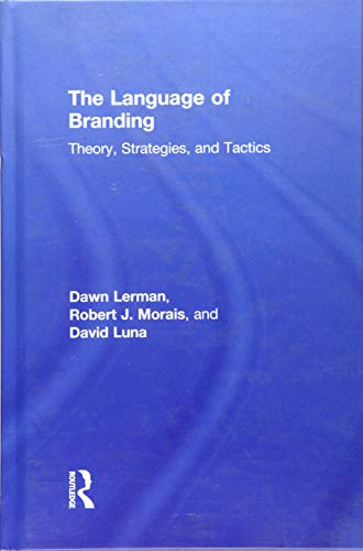 9780415899994: The Language of Branding: Theory, Strategies, and Tactics
