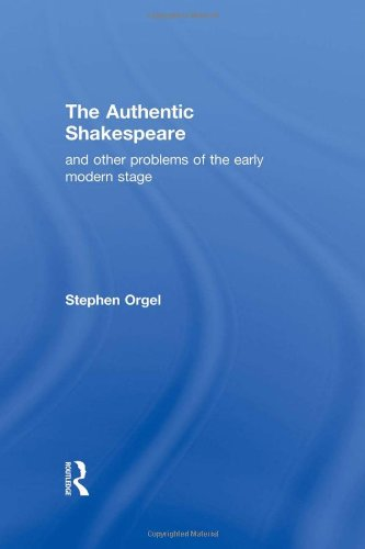 9780415900133: The Authentic Shakespeare: and Other Problems of the Early Modern Stage