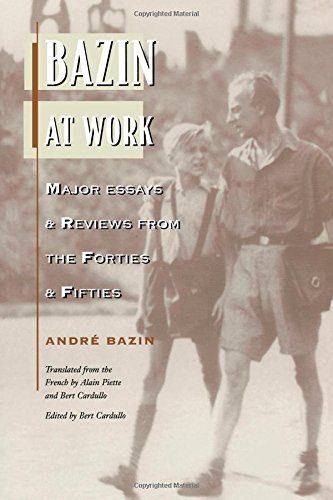 9780415900171: Bazin at Work: Major Essays and Reviews From the Forties and Fifties