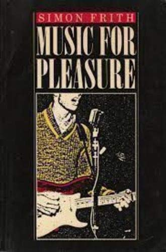 9780415900515: Music for pleasure: Essays in the sociology of pop
