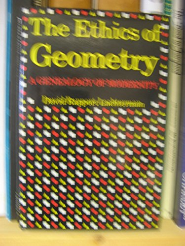 9780415900539: The Ethics of Geometry: Genealogy of Modernity