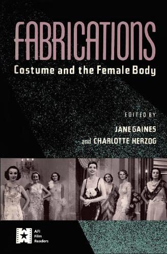 9780415900614: Fabrications: Costume and the Female Body (AFI Film Readers)