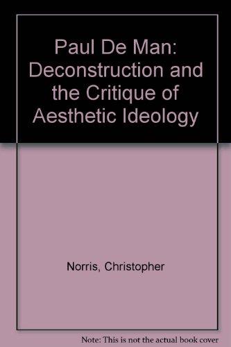 9780415900799: Paul De Man: Deconstruction and the Critique of Aesthetic Ideology
