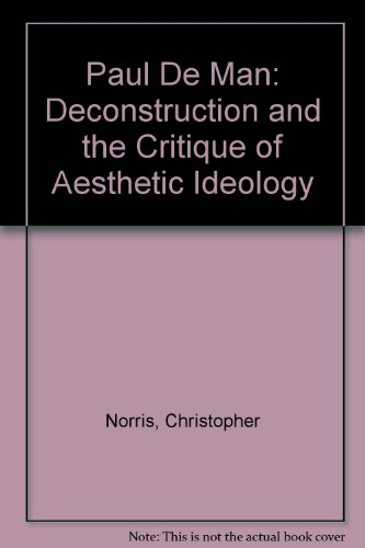 9780415900799: Paul De Man. Deconstruction and the Critique of Aesthetic Ideology