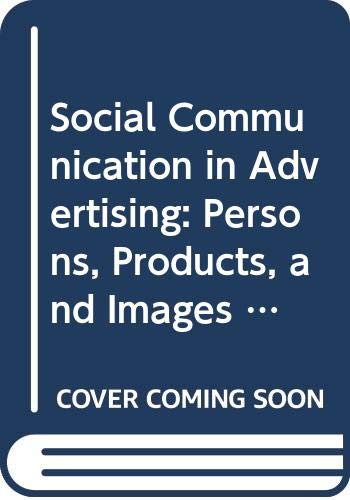 Social Communication in Advertising: Persons, Products and: William Leiss, Stephen