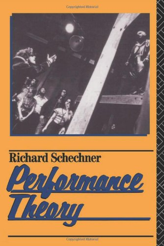 """richard schechner essays on performance theory Richard schechner performance theory - download as pdf file (pdf), text file  (txt) or read online  schechner is heavily influenced by victor turner, who  treats performance and play as the """"as if""""  quotes for essays: site specific  theatre."""