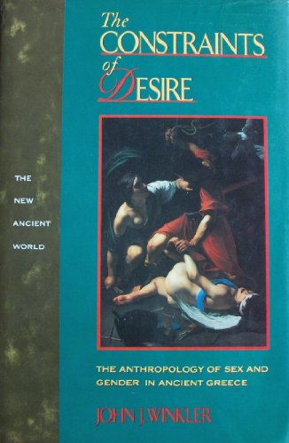 9780415901222: Constraints of Desire: Anthropology of Sex and Gender in Ancient Greece