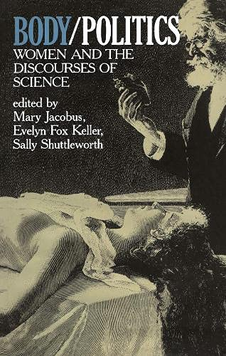 9780415901307: Body Politics: Women and the Discourses of Science