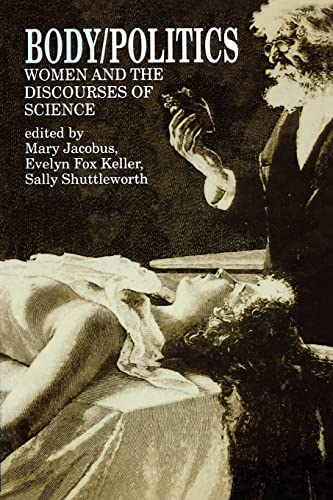 9780415901314: Body/Politics: Women and the Discourses of Science