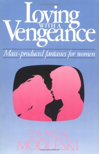 9780415901369: Loving with a Vengeance: Mass-produced Fantasies for Women