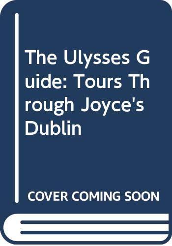9780415901444: The Ulysses Guide: Tours Through Joyce's Dublin