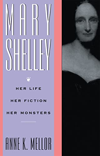 9780415901475: Mary Shelley: Her Life, Her Fiction, Her Monsters