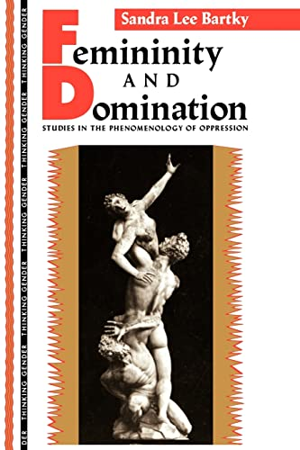 9780415901864: Femininity and Domination: Studies in the Phenomenology of Oppression (Thinking Gender)
