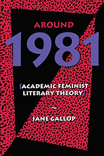9780415901895: Around 1981: Academic Feminist Literary Theory