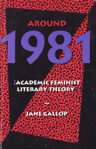 9780415901901: Around 1981: Academic Feminist Literary Theory