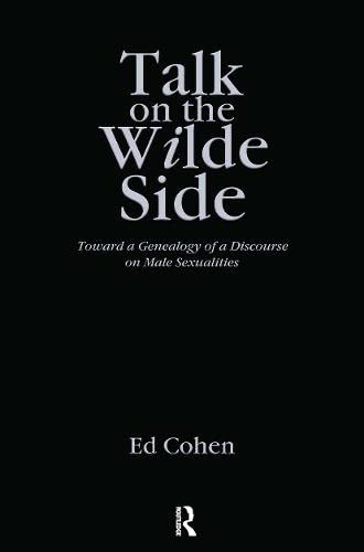 9780415902298: Talk on the Wilde Side: Toward a Genealogy of a Discourse on Male Sexualities