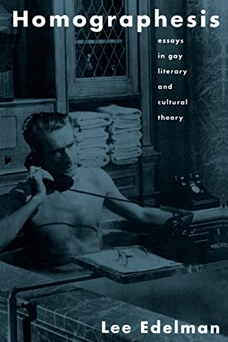 9780415902595: Homographesis: Essays in Gay Literary and Cultural Theory
