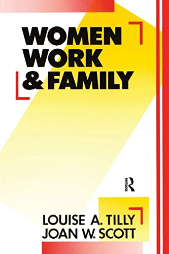 Women, Work and Family (0415902622) by Tilly, Louise A.; Scott, Joan W.