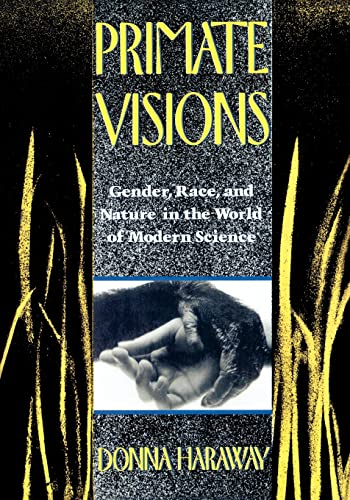 9780415902946: Primate Visions: Gender, Race, and Nature in the World of Modern Science