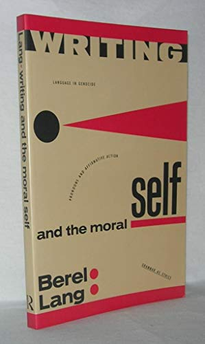 Writing and the Moral Self: Lang, Berel
