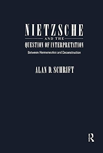 9780415903110: Nietzsche and the Question of Interpretation: Between Hermeneutics and Deconstruction