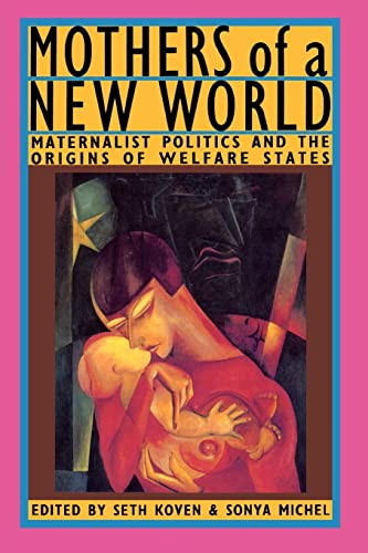 9780415903141: Mothers of a New World: Maternalist Politics and the Origins of Welfare States