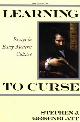 culture curse early essay in learning modern Scopri learning to curse: essays in early modern culture di stephen jay greenblatt: spedizione gratuita per i clienti prime e per ordini a partire da 29€ spediti da amazon.