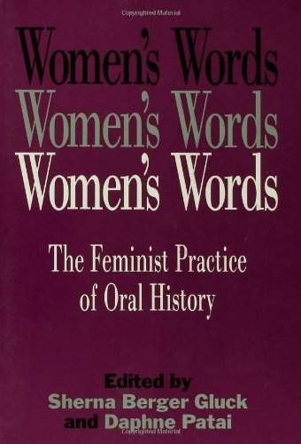 9780415903714: Women's Words: The Feminist Practice of Oral History