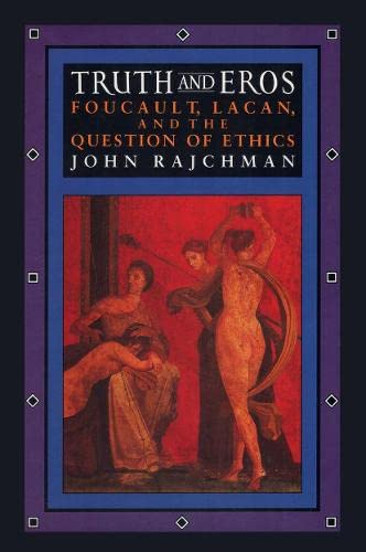 9780415903790: Truth and Eros: Foucault, Lacan and the Question of Ethics