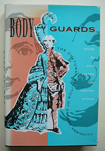9780415903882: Body Guards: Cultural Politics of Gender Ambiguity