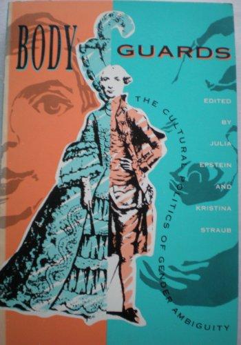 9780415903899: Body Guards: Cultural Politics of Gender Ambiguity