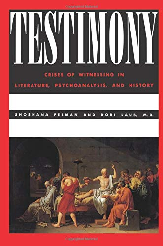 9780415903912: Testimony: Crises of Witnessing in Literature, Psychoanalysis and History