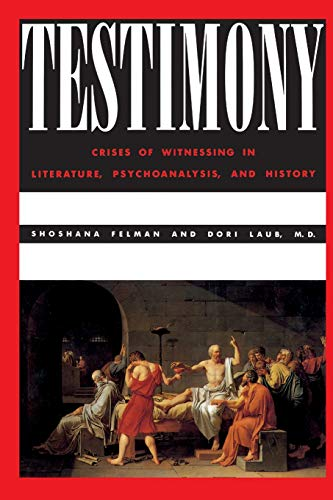 9780415903929: Testimony: Crises of Witnessing in Literature, Psychoanalysis and History