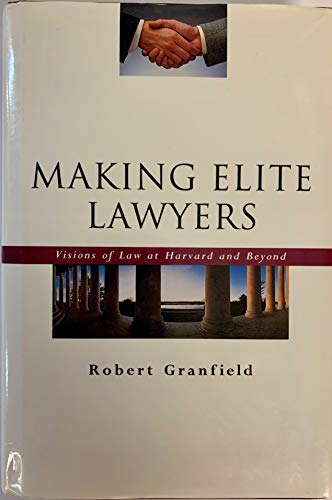 9780415904087: Making Elite Lawyers: Visions of Law at Harvard and Beyond (Critical Social Thought)