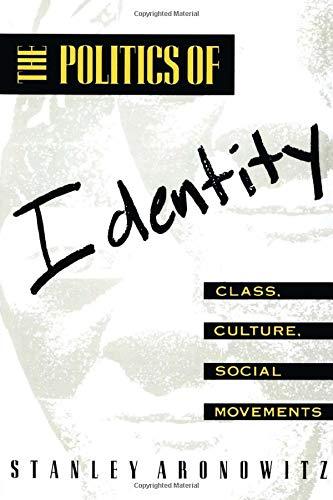 9780415904360: The Politics of Identity: Class, Culture, Social Movements