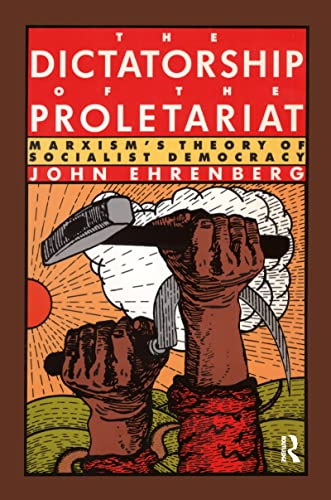 9780415904537: The Dictatorship of the Proletariat: Marxism's Theory of Socialist Democracy