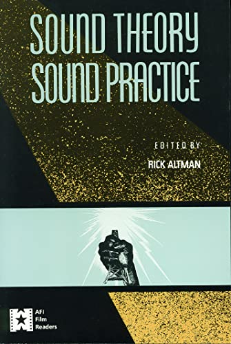 9780415904575: Sound Theory, Sound Practice (AFI Film Readers)