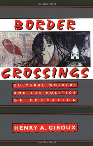 9780415904674: Border Crossings: Cultural Workers and the Politics of Education