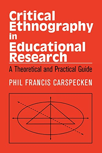 9780415904933: Critical Ethnography in Educational Research: A Theoretical and Practical Guide (Critical Social Thought)