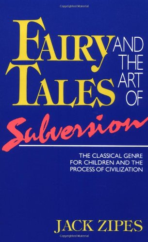 9780415905138: Fairy Tales and the Art of Subversion: The Classical Genre for Children and the Process of Civilization