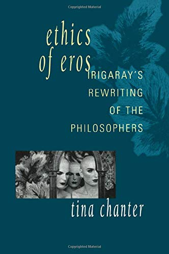 9780415905220: Ethics of Eros: Irigaray's Re-writing of the Philosophers