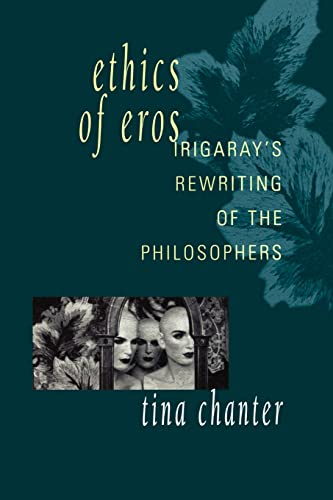 9780415905237: Ethics of Eros: Irigaray's Re-writing of the Philosophers