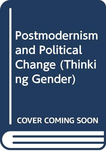 9780415905305: Postmodernism and Political Change (Thinking Gender)